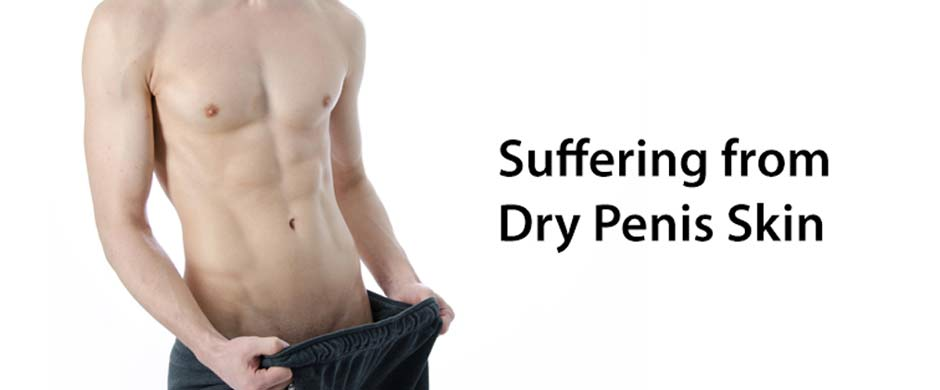 Dry skin on penis causes, symptoms & treatment - STD