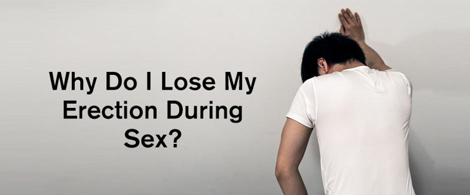 Why Do I Lose My Erection During Sex?