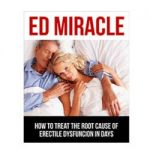 ED Miracle Review – Read The Shocking Truth About ED Miracle