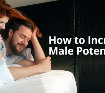 What Is Male Potency? 7 Ways To Increase Male Potency Naturally