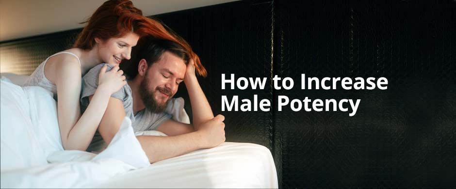 Male Potency Increases Naturally